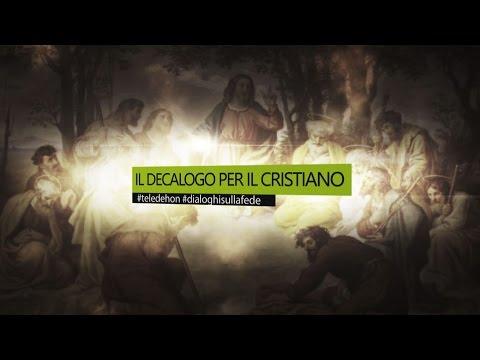 DIALOGHI SULLA FEDE - IL DECALOGO PER IL CRISTIANO