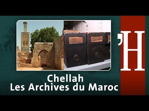 Au fil de l'histoire: Chellah et les Archives du Maroc