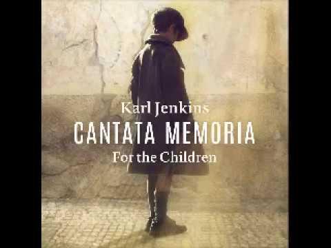 Cantata Memoria - For The Children - Karl Jenkins