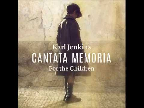 Cantata Memoria - For The Children - Karl Jenkins