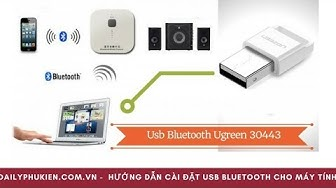 Huong dan cai dat usb bluetooth ugreen 30443 den loa bluetooth camac CMK 530cbs