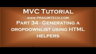 Part 34   Generating a dropdownlist control in mvc using HTML helpers