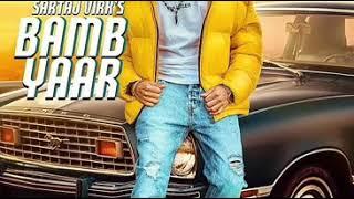 Bamb Yaar Sartaj Virk status Download