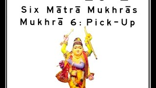 Khol (Mridanga) Lesson 20 Part 2 of 5: Six Mātrā Mukhrās: Mukhrā 6 (Pick-Up)