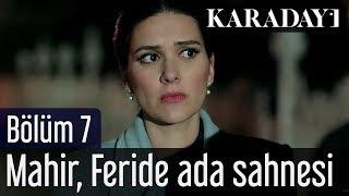 Gambar cover Karadayı 7.Bölüm Mahir Feride Ada Sahnesi