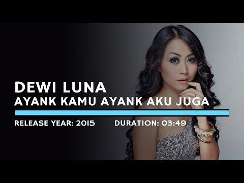 Dewi Luna - Ayank Kamu Ayank Aku Juga (Lyric)