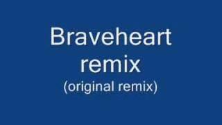 Braveheart remix