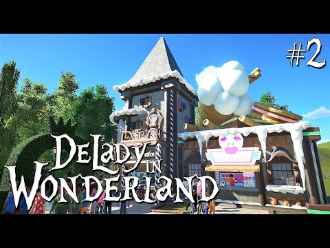 2. Planet Coaster: DeLady in Wonderland - Fairytale/Fantasy/Candy Main Street - Ep. 1 - Ice Cream