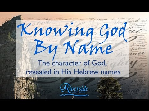 4. El Shaddai - The All-Sufficient God - Gen.17 (Knowing God By Name)  May 1, 2016