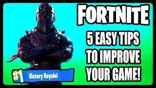 5 EASY TIPS TO IMPROVE YOUR GAME IN FORTNITE! HOW TO GET BETTER TIPS AND TRICKS