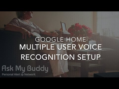 How to set up Google Home Multi-user voice recognition by Ask My Buddy