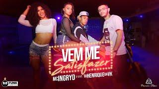 MC Ingryd - Vem Me Satisfazer (DJ Henrique da VK) Peixinho Filmes