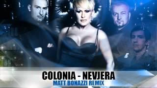 Colonia - Nevjera (Matt Bonazzi Rework 2012)