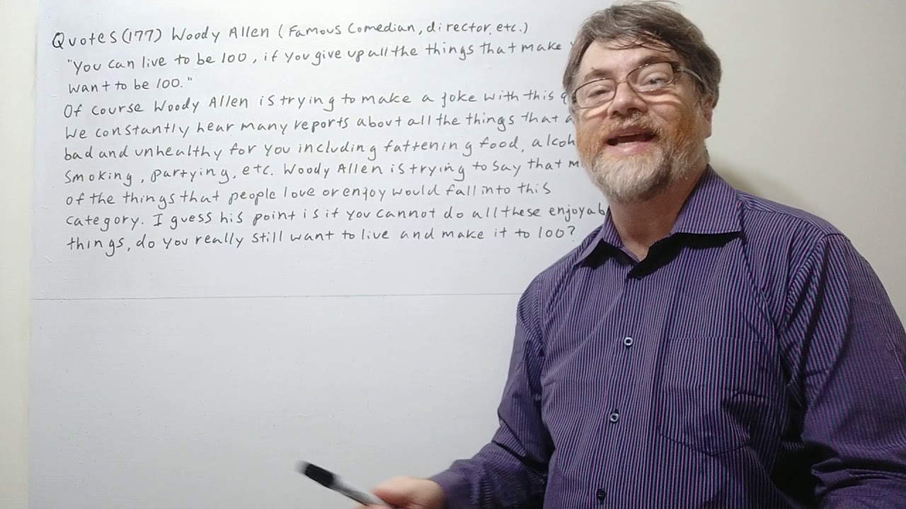 English Tutor Nick P Quotes 177 Woody Allen Your Can Live To Be