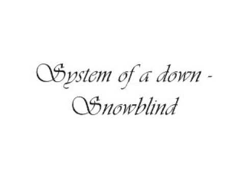 System of a Down-Snowblind.