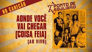 Ponto De Equilshybrio  Aonde Voce Vai... @ www.OfficialVideos.Net