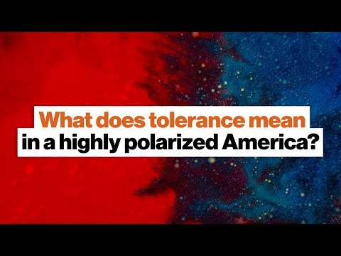 Understanding what tolerance means in a highly polarized America