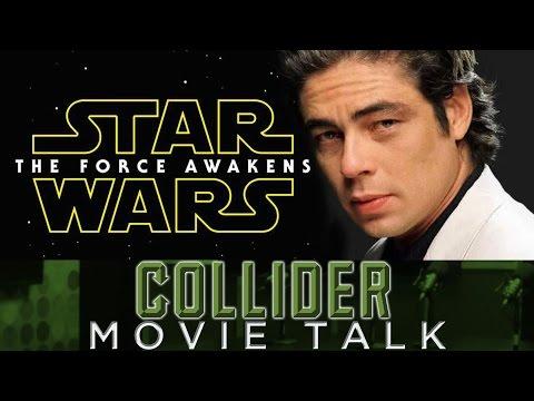 Collider Movie Talk - Benicio Del Toro To Play Villain In STAR WARS EPISODE VIII?