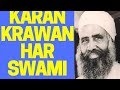 Download KARAN KRAWAN HAR SWAMI - Bachan Dhan Baba Ishar Singh Ji Nanaksar Kaleran Wale MP3 song and Music Video