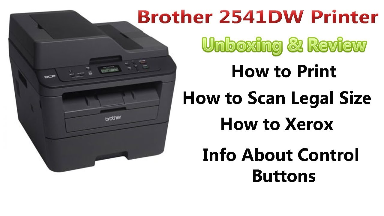 How to Print-Scan-Xerox for Brother 2541DW Printer unboxing