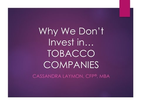 Why We Don't Invest in Tobacco Companies