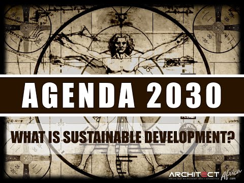 AA Urbanism : Agenda 2030 - What is Sustainable Development : Corbett Report