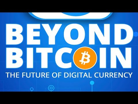 Beyond Bitcoin Part 1: Envisioning The Future...