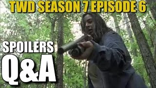 The Walking Dead Season 7 Episode 6 Spoilers Q&A Preview & Predictions