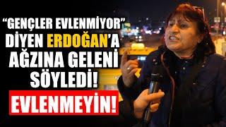 """Atatürkçü Teyze """"Gençler Evlenmiyor"""" diyen Erdoğan'a Ağzına Geleni Söyledi"""