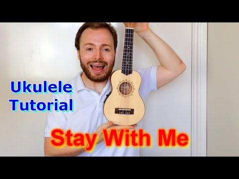 Stay With Me - Sam Smith (Ukulele Tutorial)