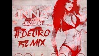 INNA Feat J Balvin Cola Song Deliro Remix FREE DOWNLOAD