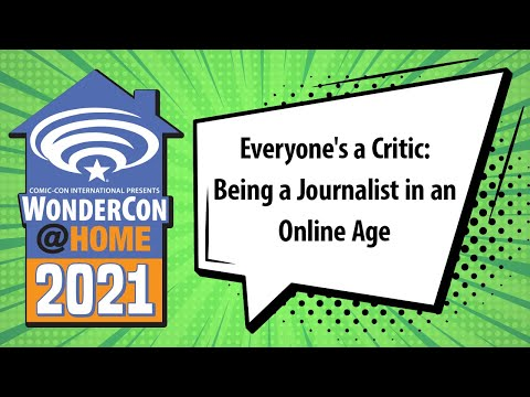 Everyone's a Critic: Being a Journalist in an Online Age   WonderCon@Home 2021