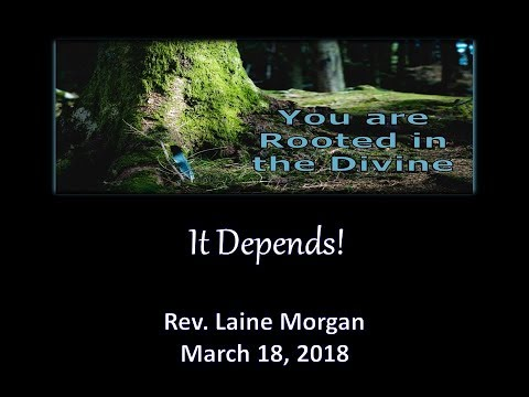 It Depends! - Rev. Laine Morgan