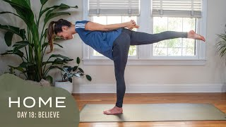 Home - Day 18 - Believe  |  30 Days of Yoga With Adriene