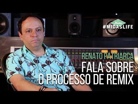 Midas Life 06 - Renato Patriarca Fala Sobre o Processo de Remix