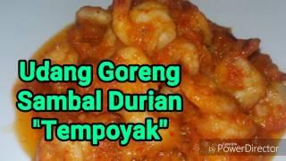 """Udang Goreng Sambal Durian """"Tempoyak"""""""
