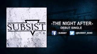 Subsist - The Night After (Debut Single)