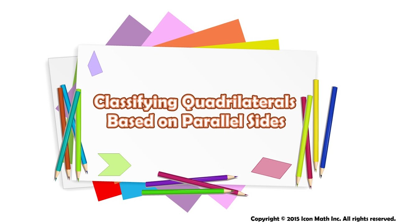 Classifying Quadrilaterals Based On Parallel Sides