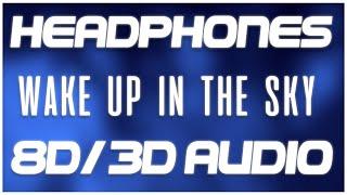 Gucci Mane, Bruno Mars, Kodak Black - Wake Up in The Sky (8D AUDIO & 3D AUDIO) 😍🎧