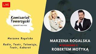 Marzena Rogalska o swojej karierze w Radiu, Telewizji i Teatrze - Komisartiat Towarzyski (rozmowa)