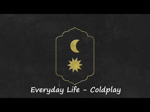 Everyday Life - Coldplay (Slowed Down Version)