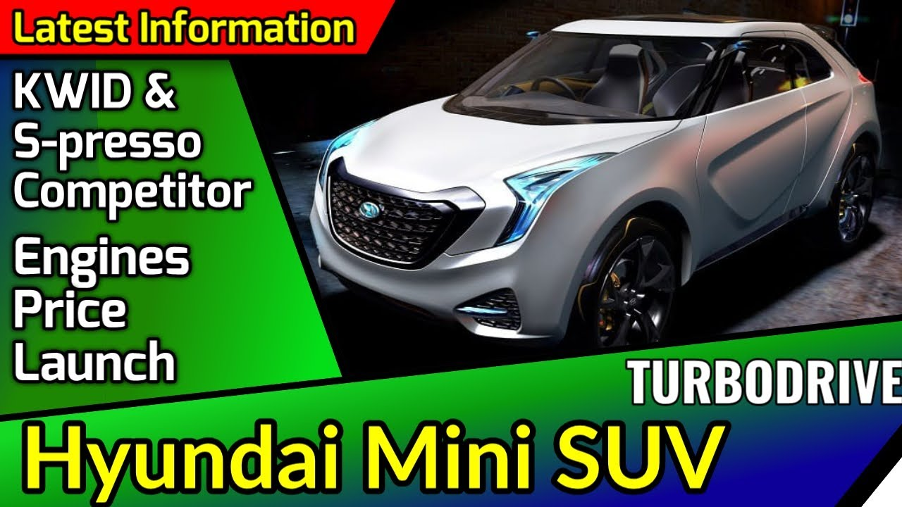 Hyundai Ax Mini Suv India S Presso And Kwid Competitor Engine Price Launch Date Full Details Youtube