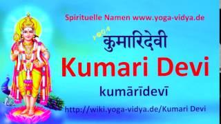 Spiritueller Name Kumari Devi   - Bedeutung und Übersetzung aus dem Sanskrit