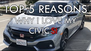 5 reasons why I love my 2018 Civic Si (10th Gen) !