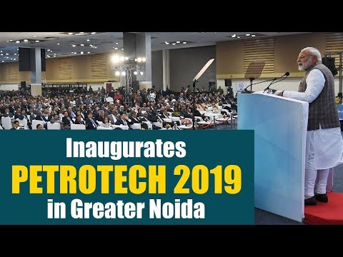PM Narendra Modi inaugurates PETROTECH 2019 in Greater Noida
