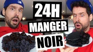 JE MANGE QUE LA NOURRITURE NOIRE PENDANT 24H - HUBY