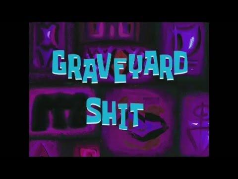 Spongebob Edited - Graveyard Shit! (collab w/Goop Videos)