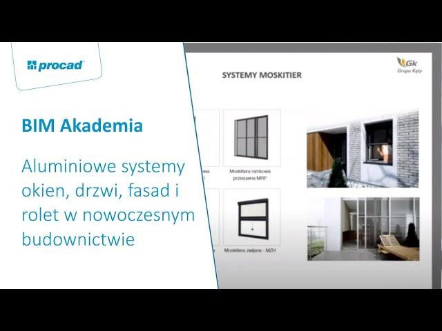 BIM Akademia   ALUPROF   Aluminiowe systemy okien, drzwi, fasad i rolet w nowoczesnym budownictwie