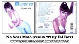 MINERVA - No Seas Malo (remix