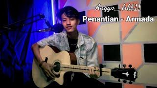 PENANTIAN - ARMADA ( LIRIK ) COVER BY Angga_lrbb11 Viral Tik tok